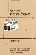 Tony Hsieh - Štěstí doručeno