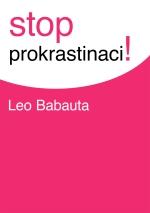 Leo Babauta - Stop prokrastinaci! (2011)